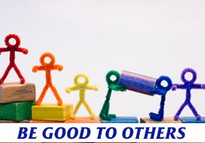 Be Good to Others