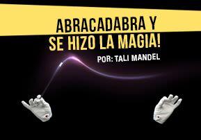 Abracadabra y se hizo la magia!