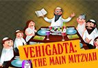 Vehigadta: The Main Mitzvah
