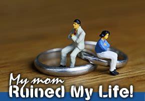 My Mom Ruined My Life!