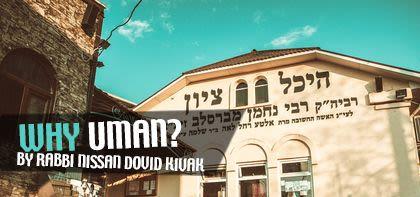 Why Uman?