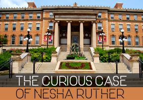 The Curious Case of Nesha Ruther