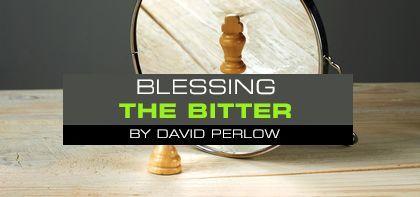 Blessing the Bitter