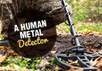 A Human Metal Detector