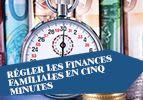 Régler les finances familiales en cinq minutes