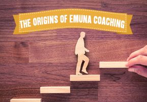 The Origins of Emuna Coaching