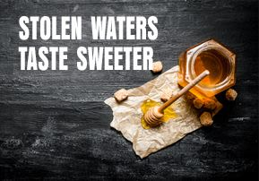 Stolen Waters Taste Sweeter