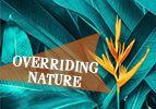 Overriding Nature