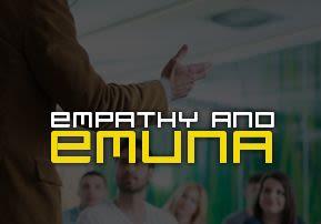 Empathy and Emuna