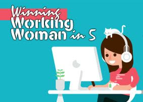 Winning Working Woman in 5
