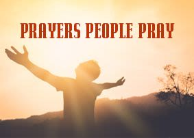 Prayers People Pray