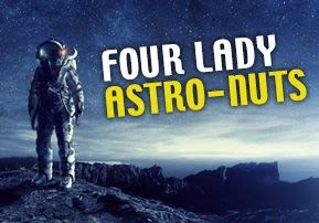 Four Lady Astro-nuts