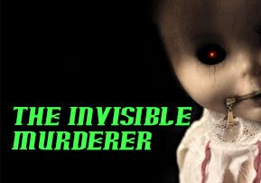 The Invisible Murderer