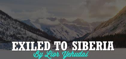 Exiled to Siberia