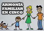 Armonía familiar en cinco