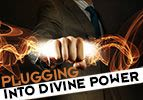 Plugging into Divine Power