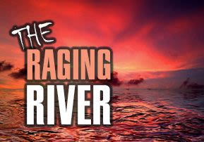 The Raging River