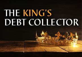 The King's Debt Collector