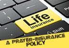 A Prayer-Insurance Policy