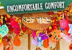 Uncomfortable Comfort
