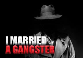 I Married a Gangster