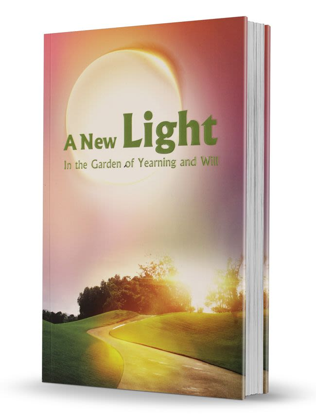 A New Light - the Garden of Yearning and Will, Rabbi Shalom Arush