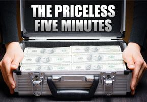 The Priceless Five Minutes