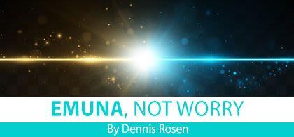 Emuna, not Worry