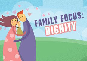 Family Focus: Dignity