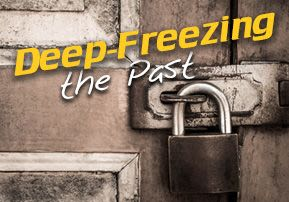Deep-Freezing the Past