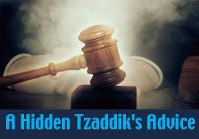 A Hidden Tzaddik's Advice