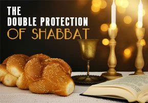 The Double Protection of Shabbat