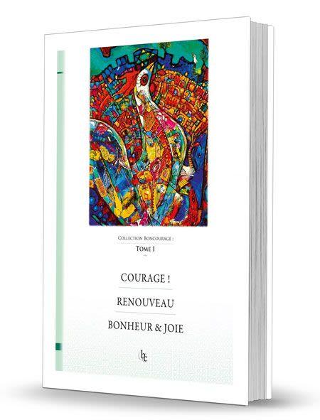 Courage-Renouveau- Bonheur & Joie