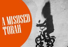 A Misused Torah