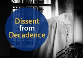 Dissent from Decadence