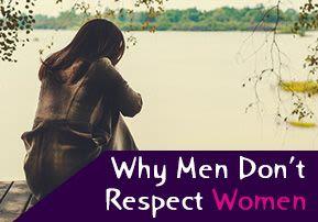 Why Men Don't Respect Women