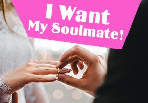 I Want My Soulmate!