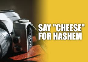 """Smile and Say """"Cheese"""" for Hashem"""