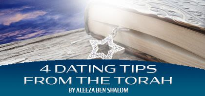 4 Dating Tips from the Torah