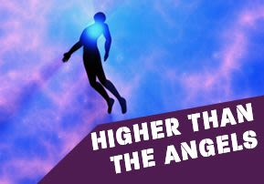 Higher than the Angels