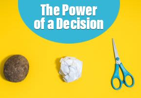 The Power of a Decision