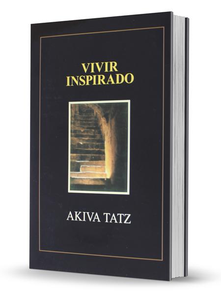 Vivir inspirado - Akiva Tatz