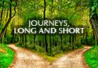 Journeys, Long and Short
