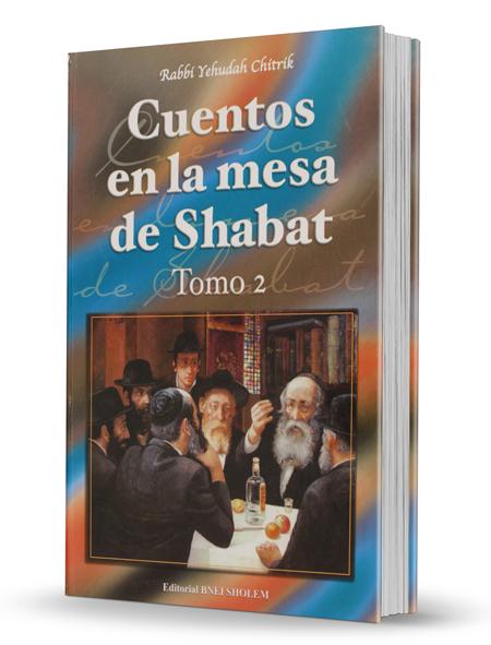Cuentos en la mesa de Shabat - Tomo 2