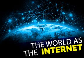 The World as the Internet