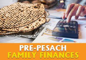 Pre-Pesach Family Finances