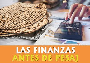 Las finanzas antes de Pesaj