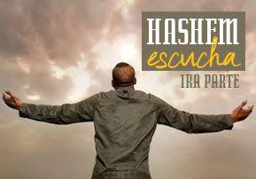 Hashem escucha - 1