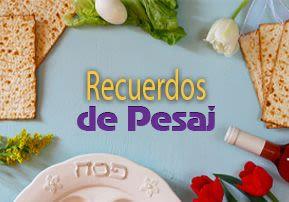 Recuerdos de Pesaj