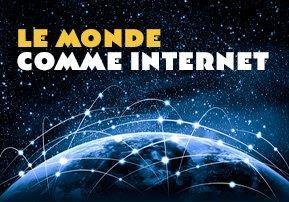 Le monde comme Internet